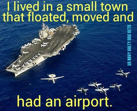 I lived in a small town that floated, moved and had an airport